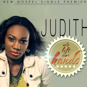 Judith - We Lift Our Hands